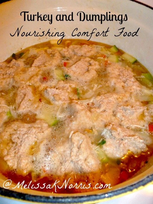 Homemade Turkey and Dumplings Nourishing Comfort Food www.MelissaKNorris.com Pioneering Today