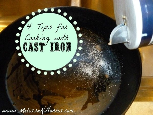 4 tips for cooking with cast iron @MelissaKNorris