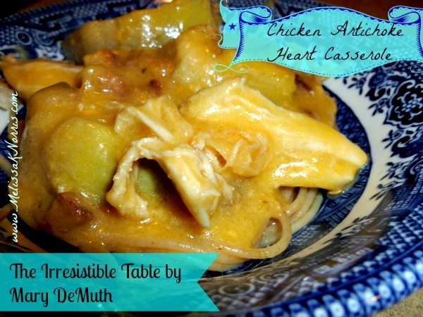Chicken Artichoke Heart Casserole Irresistible Table by Mary DeMuth @MelissaKNorris