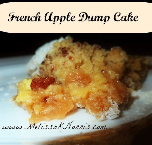 French Apple Dump Cake Recipe-no processed ingredients, from scratch cake mix recipe included @MelissaKNorris