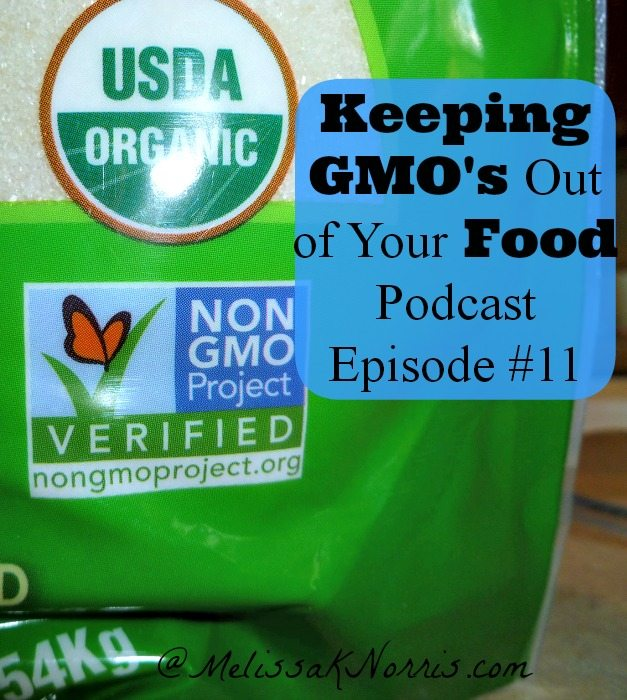 Keeping GMO's Out of Your Food Podcast Episode #11 www.melissaknorris.com Pioneering Today