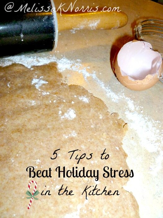 5 Tips to Beat Holiday Stress in the Kitchen www.MelissaKNorris.com Pioneering Today Don't let time constraints keep you from serving loved ones unprocessed, from scratch, homemade food this holiday season