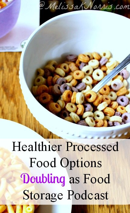 Healthier Processed Food Options that double as food storage listen to the podcast at
