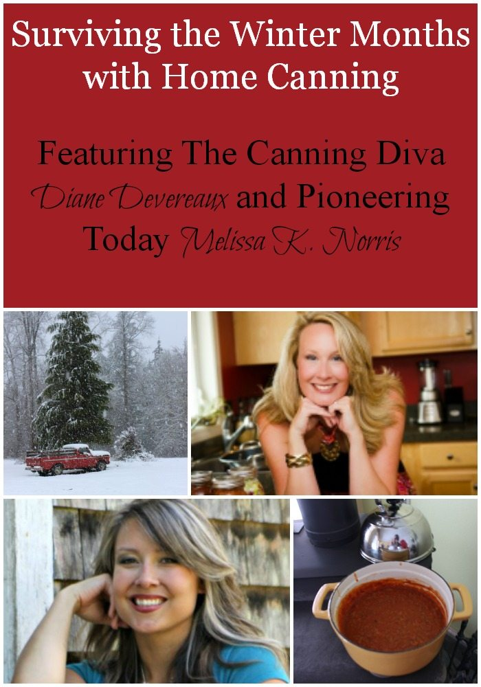 Surviving the Winter Months with Home Canning Featuring The Canning Diva Diane Devereaux and Melissa K. Norris of Pioneering Today Podcast