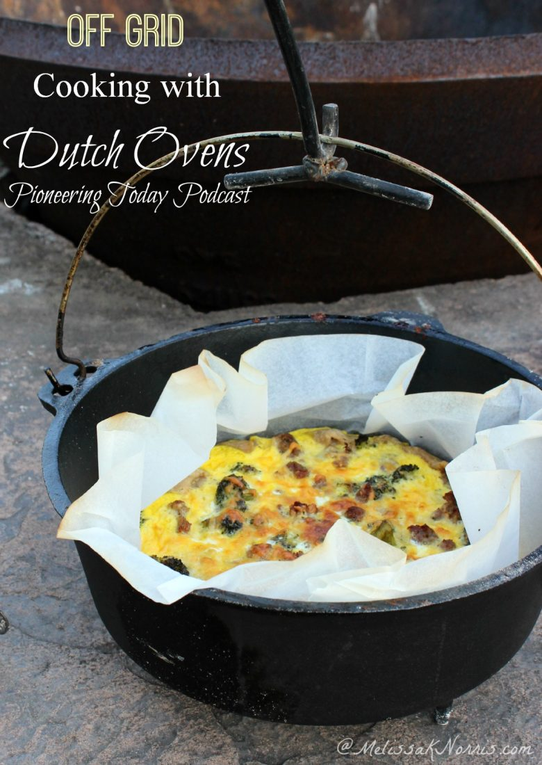 Podcast Off Grid Cooking With Dutch Ovens