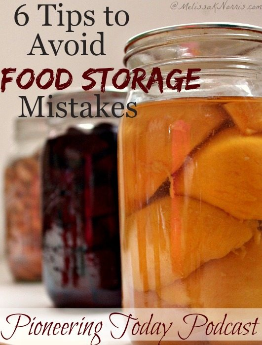 Food storage mistakes can be costly and unnecessary. Read these 6 tips to avoid food storage mistakes and get your food storage organized.