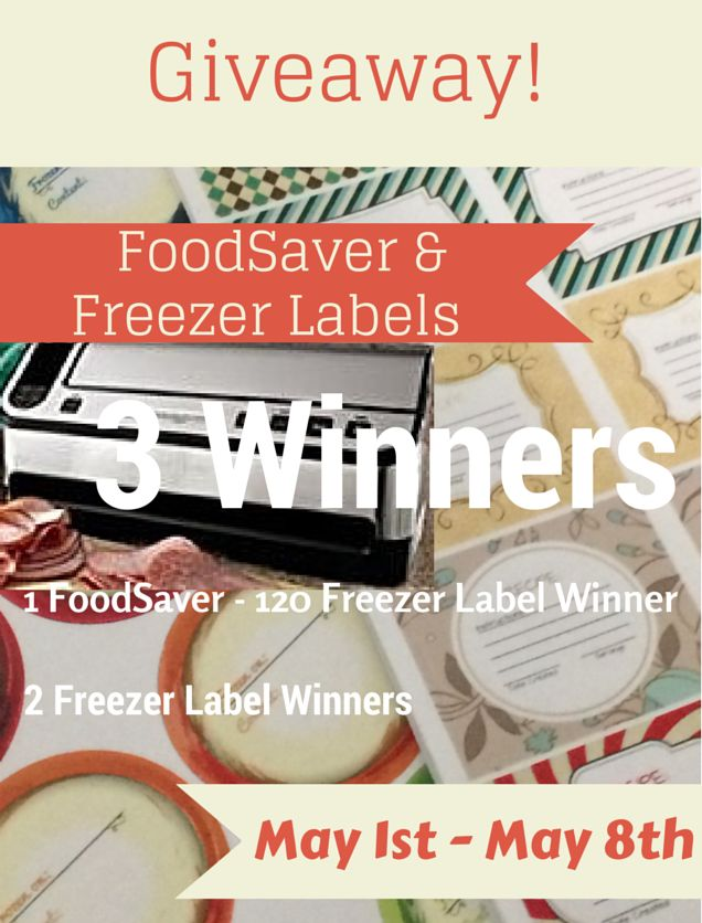 FoodSaver & Freezer Label Giveaway 3 prizes up for grabs to help you preserve food at home