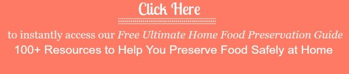 Grab your free copy of the Ultimate Home Food Preservation Guide