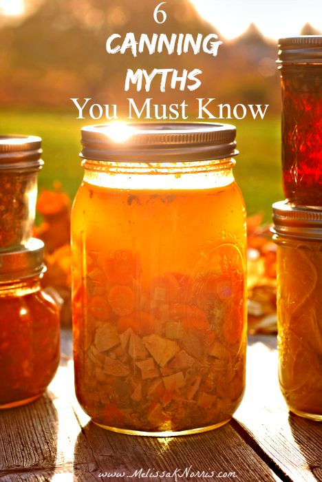 Want to line your pantry with jars of home canned food? You must know these 6 canning myths to make sure you don't cause any harm and stay safe in your home food preservation.