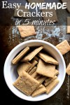 """A white bowl filled with homemade crackers. Text overlay says, """"Easy Homemade Crackers in 5 Minutes""""."""