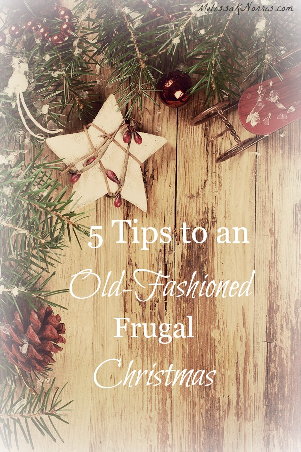 Grab these great 5 tips to have an old-fashioned frugal Homesteader's Christmas. I so overlooked part of tip #1 last year and it really cost me.