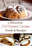 """Pinterest pin with three images. All images are of old fashioned baked delights. Text overlay says, """"5 Historical Old Fashioned Christmas Foods & Recipes""""."""