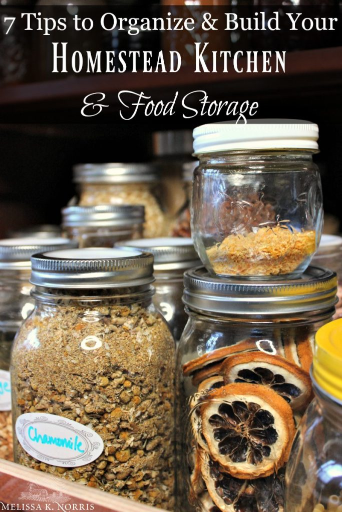 "Various sizes of mason jars with food in them. Text overlay says, ""7 Tips to Organize & Build Your Homestead Kitchen & Food Storage"""
