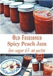 "Pinterest pin containing three images. Top image is of a row of Mason jelly jars filled with spicy peach jam. Bottom left image contains a decorative plate with water crackers arranged in an arch. In the center of the arch sits one water cracker topped with cream cheese and jam. A knife dripping with jam, and a jar of jam sits in the background. The third image contains a pyramid of jelly jars filled with jam, and an opened jar sitting in the foreground. Text overlay says. ""Old-Fashioned Spicy Peach Jam - Low Sugar and No Pectin""."