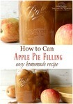 "Pinterest pin with two images. First image is a close up of a jar of homemade apple pie filling and some apples sitting on a wooden table. The second image is of two jars of apple pie filling on the same wooden table with apples and cinnamon sticks. Text overlay says, ""How to Can Apple Pie Filling easy homemade recipe""."