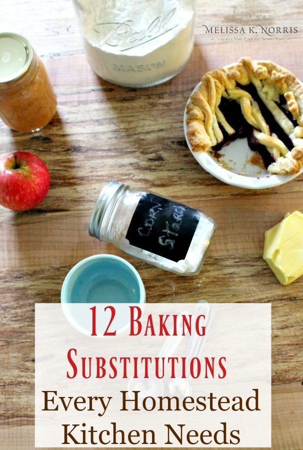 12 baking substitutions every homesteader and real food kitchen needs to know