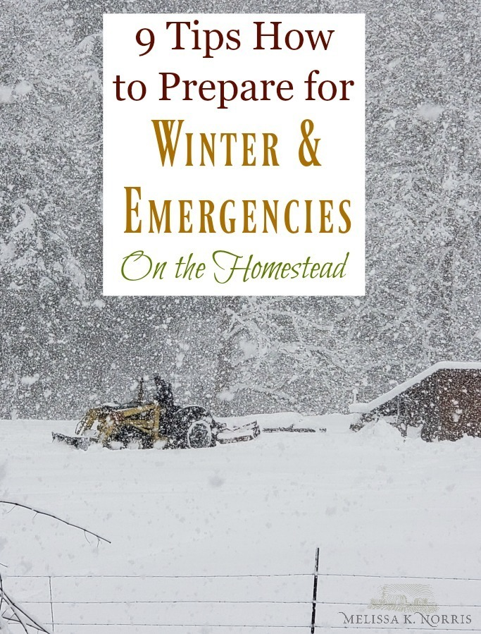 How to prepare for emergencies and winter on the homestead with these 9 easy tips