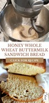"Pinterest pin with two images. Top image dough in a kitchen aid mixing bowl with dough hook. Bottom image is fluffy slices of bread. Text overlay says, ""Honey Whole Wheat Buttermilk Sandwich Bread"""