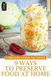 "A jar of fermented sauerkraut. Text overlay says, ""9 Ways to Preserve Food at Home""."