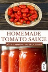 """Pinterest pin with images of a basket of fresh picked tomatoes and jars of tomato sauce lining a shelf. Text overlay says, """"Homemade Tomato Sauce With Canning Instructions""""."""
