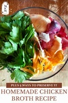 """Pinterest pin with an image of a glass bowl filled with vegetable scraps and chicken bones with text overlay, """"Homemade Chicken Broth Recipe"""""""