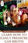 """Crock Pot filled with homemade bone broth. Text overlay says, """"Learn How to Easily Pressure Can Broth: Pressure Canning Tutorial"""""""