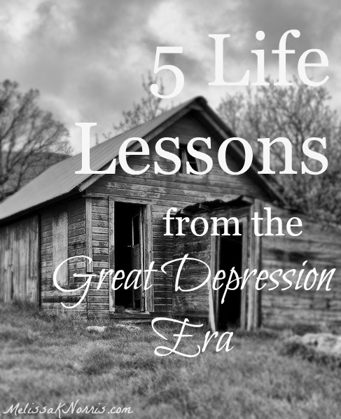 """Black and white image of an old great depression era home. Text overlay says, """"5 Life Lessons From the Great Depression Era""""."""