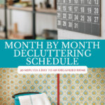 Pinterest pin on decluttering your home month by month. Images of cleaning supplies and monthly calendar.