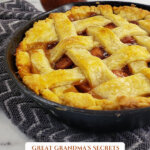 "Image of an apple pie in a cast iron skillet with a lattice crust. Pinterest pin text overlay says ""6 tips to the perfect pie crust""."