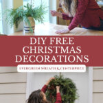 Pinterest pin with two images of a woman hanging a Christmas wreath and showing her evergreen centerpiece.