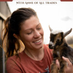 Pinterest pin with images of a woman working on the homestead gardening and taking care of animals.