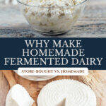 Pinterest pin for the benefits of fermented dairy with images of fermented dairy products like yogurt, milk kefir and cheese.