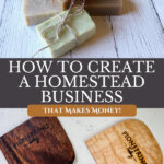 Pinterest pin on how to make money homesteading. Images of homemade soap and wooden bench scrapers.