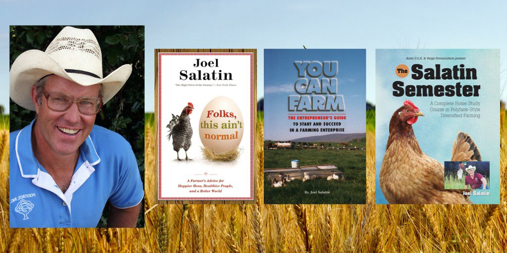Photo of Joel Salatin and the covers of three of his books.