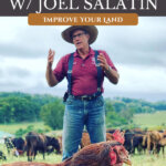 Pinterest pin for maximizing your homestead with images of Joel Salatin.