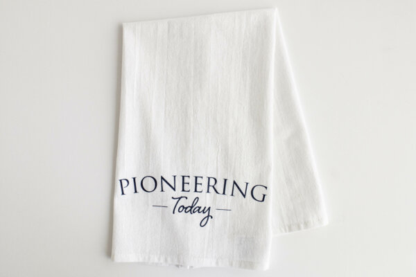 Cotton Tea Towel with words Pioneering Today