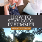 Pinterest pin for how to keep the house cool without electricity or ac. Images of a woman sitting on the couch with a fan pointed to her and a tree creating shade.