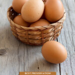 Pinterest pin for preserving milk, cheese, eggs, and meat with images of eggs in a basket on a wooden counter.